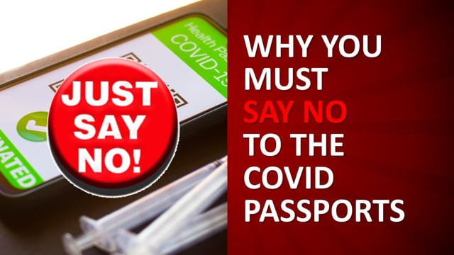 WHY YOU MUST SAY NO TO THE COVID PASSPORTS | True Pathfinder