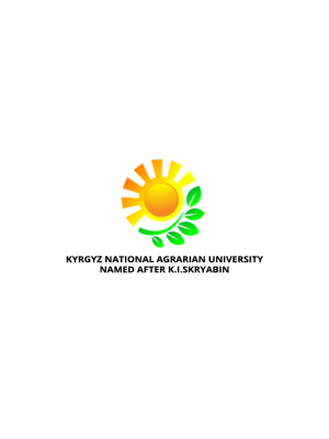 KYRGYZ NATIONAL AGRARIAN UNIVERSITY NAMED AFTER K.I.SKRYABIN