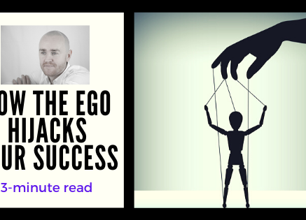 How Ego Hijacks Your Success