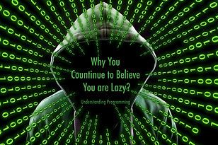Why you continue to believe you are lazy