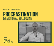 Procrastination and Emotional Bulldozing