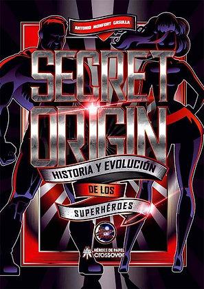Secret Origin. Historia y evolución de los Superhéroes