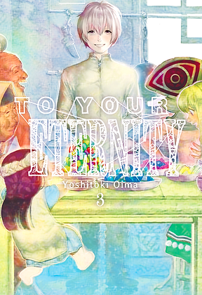 To your eternity Vol.3