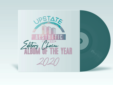 Editors Choice Top Five Selection for Upstate Aesthetic's Album of the Year 2020