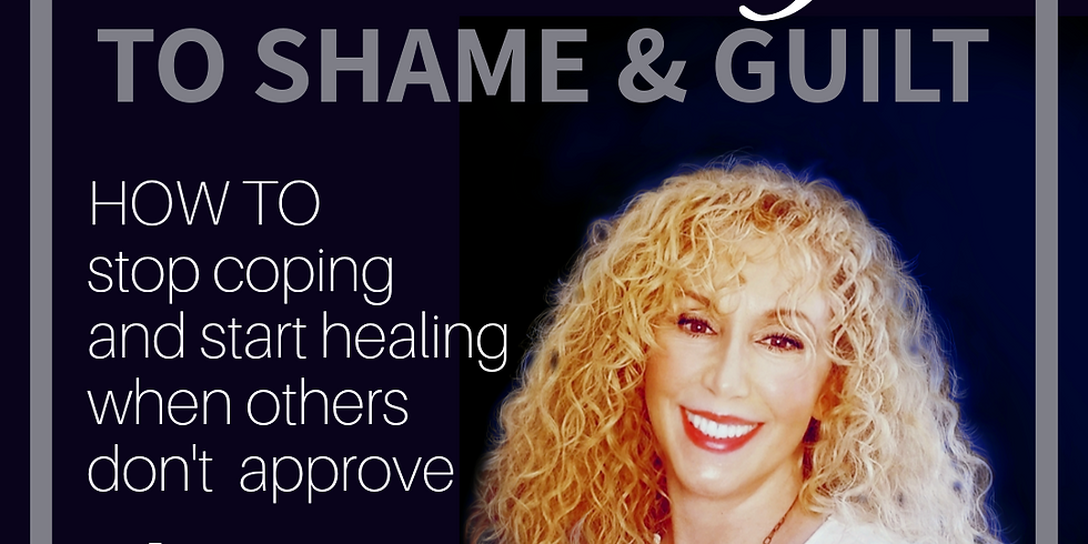 GOOD-BYE TO SHAME AND GUILT