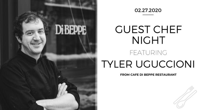 3rd Guest Chef Night - Chef Tyler Uguccioni