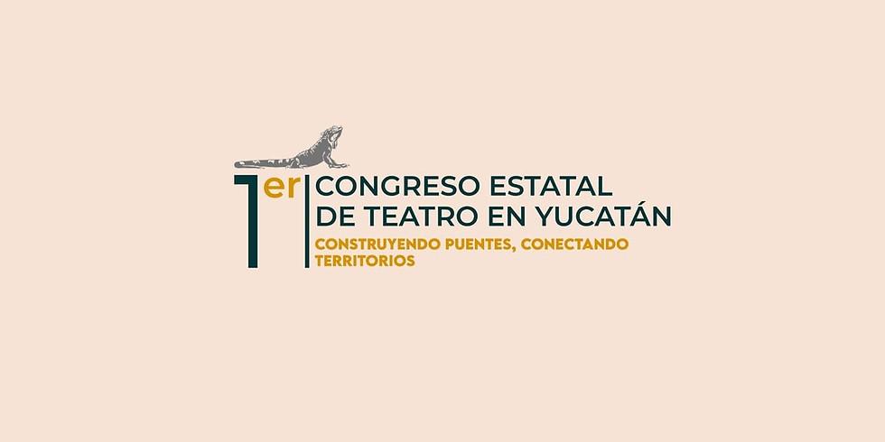 1er Congreso estatal de Teatro en Yucatán