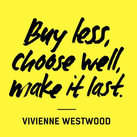 Buy Less, Choose Well, Make it Last