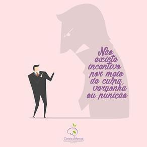 Não existe incentivo por meio de vergonha ou punição