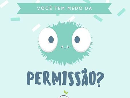 Você tem medo da permissão?