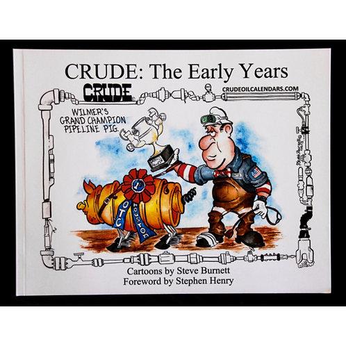 Crude: The Early Years
