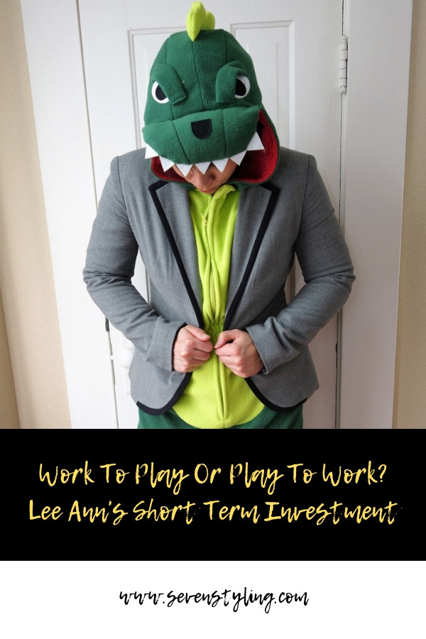 Work to Play or Play to Work? Lee Ann's Short Term Investment
