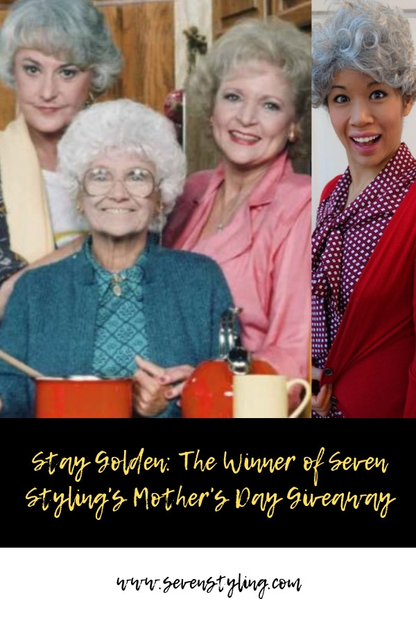 Stay Golden: The Winner of Seven Styling's Mother's Day Giveaway