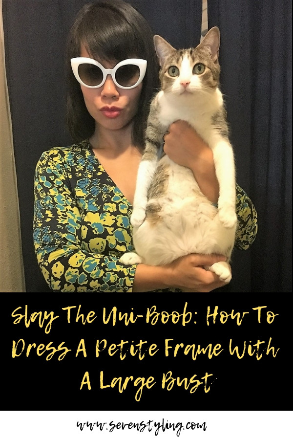 Slay The Uni-Boob: How to Dress a Petite Frame with a Large Bust