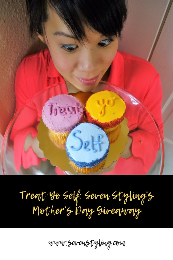 Treat Yo Self: Seven Styling's Mother's Day Giveaway