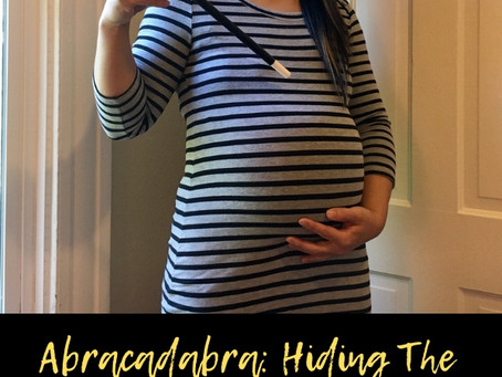Abracadbra: Hiding The Baby Bump In The First Trimester
