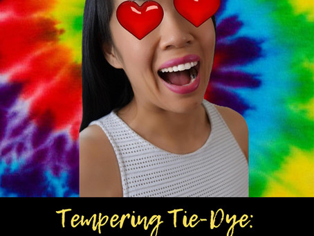 Tempering Tie-Dye: Out Of The Exploding Sun And Into Your Wardrobe