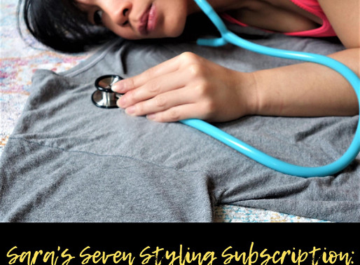 Sara's Seven Styling Subscription: Resuscitating A Mama Nurse's Style