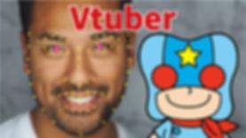 シカイダーマン・Vチューバー
