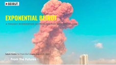 """""""EXPONENTIAL BEIRUT"""" @ ART FROM THE FUTURES, August 2020"""
