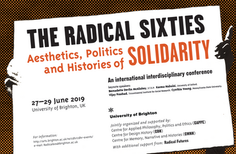 """""""Radical 60s: Aesthetics, Politics and Histories of Solidarity"""""""