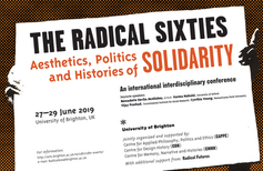 """Radical 60s: Aesthetics, Politics and Histories of Solidarity"""