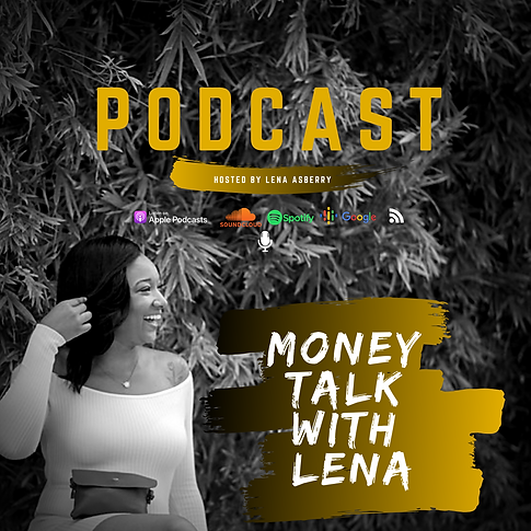 MoneyTalkWithLenaPodcast.PNG