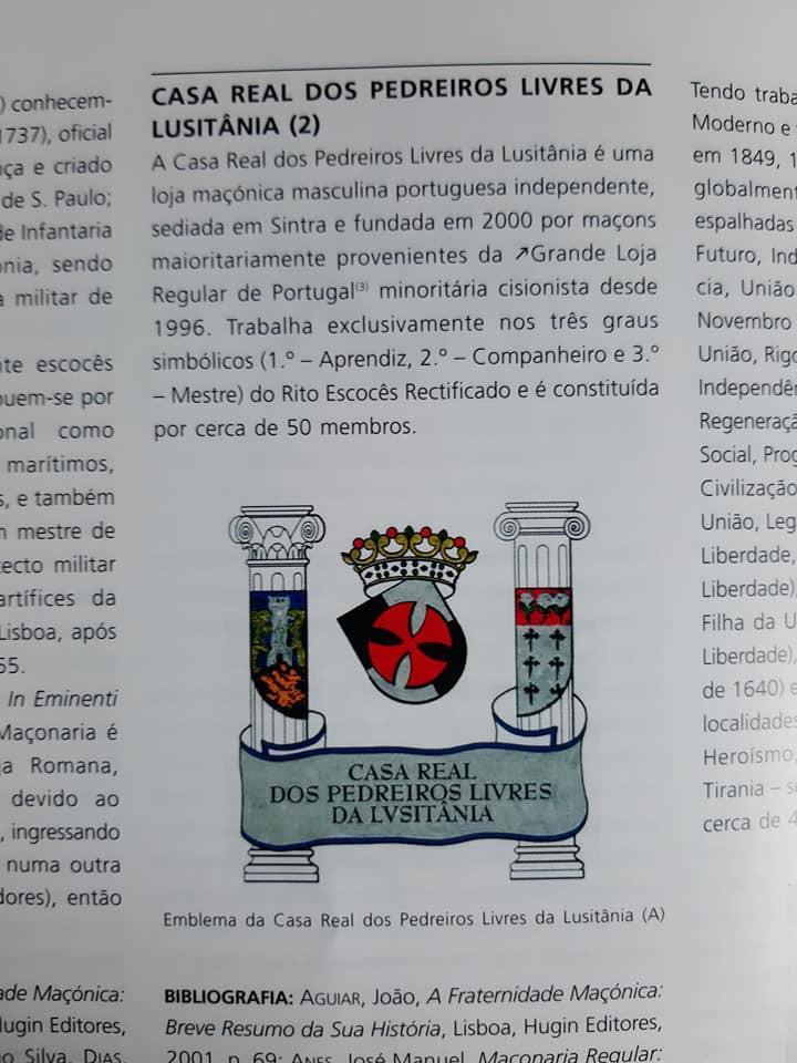 A Loja simbólica «Casa Real dos Pedreiros Livres da Lusitânia» foi uma Loja da Grande Loja Nacional Portuguesa