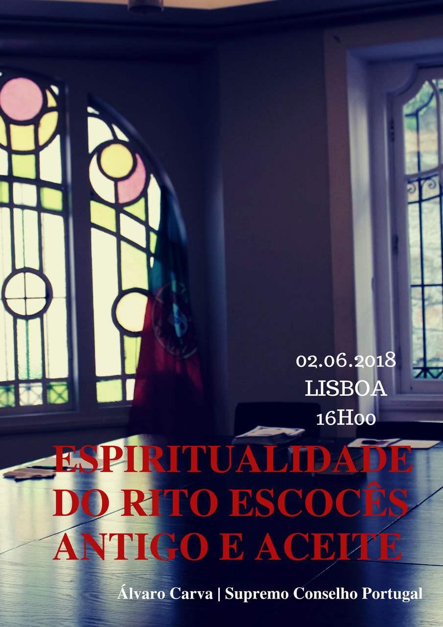 Conferência | 02.06.2018 | Espiritualidade do Rito Escocês Antigo Aceite | Supremo Conselho Portugal