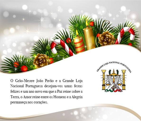 Festas Felizes | Mensagem do XIII Grão-Mestre da Grande Loja Nacional Portuguesa - 2019 - 2020