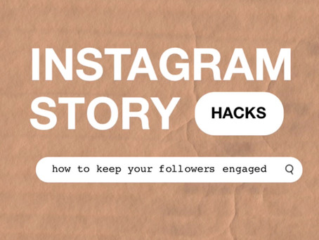 10 Instagram Story Hacks - keeping your followers interested