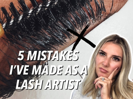 5 mistakes I've made as a Lash Artist