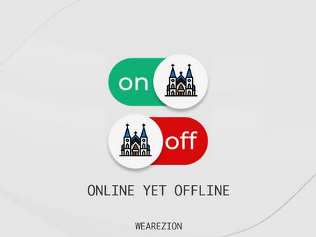 Online Yet Offline