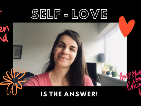 Self-love is the answer! International Women Day