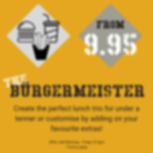 the burgermeister, burger side and a drink for 9.95, lunch deal, burgers for lunch, lunch offer