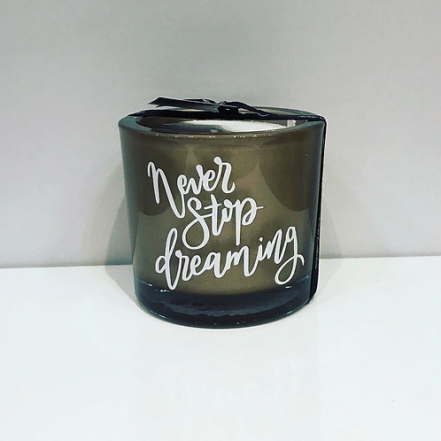 NEVER STOP DREAMING HANDMADE CANDLE 8CM