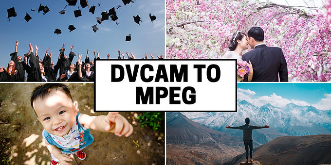 DVCAM tapes to MPEG Format convert