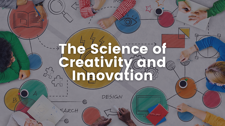 The Science of Creativity and Innovation