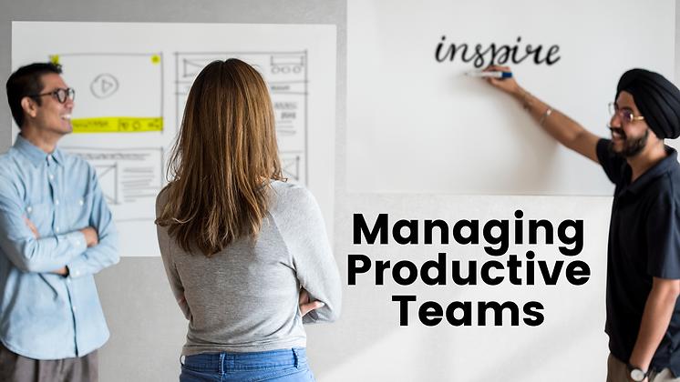 Managing Productive Teams