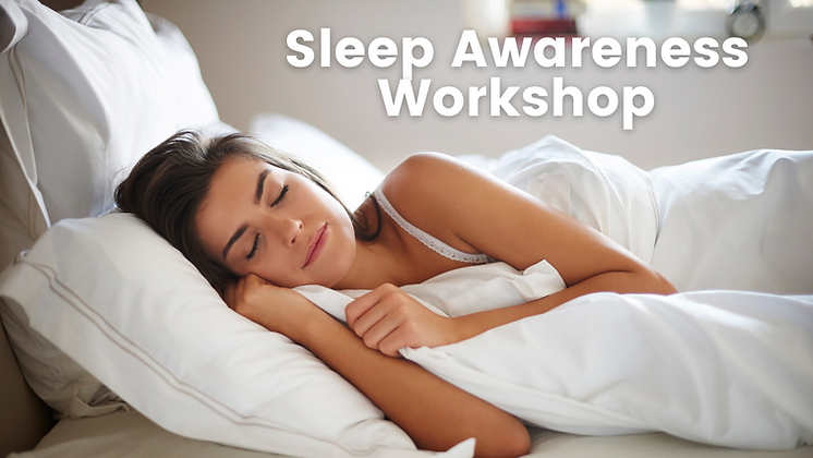 Sleep Awareness Workshop