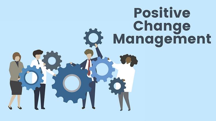 Positive Change Management