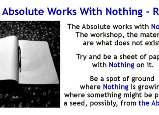 The Absolute Works With Nothing - Rumi