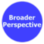 broader perspective, wider thinking