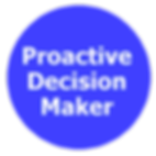 Proactive Decision Maker Making