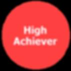 High Achiever Achievement Oriented