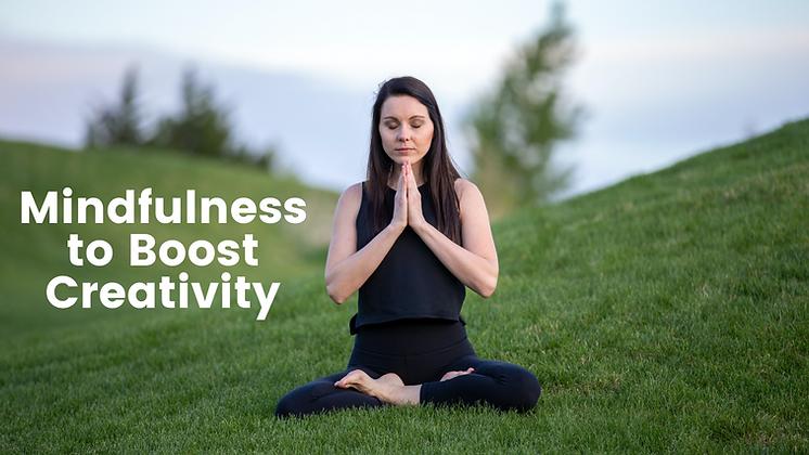 Mindfulness to Boost Creativity