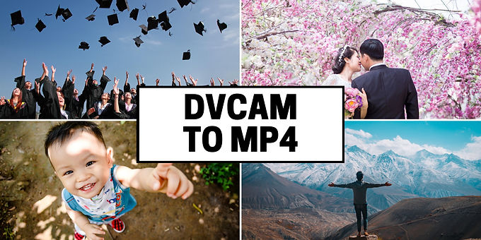 DVCAM tapes to MP4 Format convert