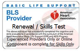 Renewal BLS  or  Skills Test Only