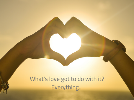 What's Love Got to Do With It? Everything...