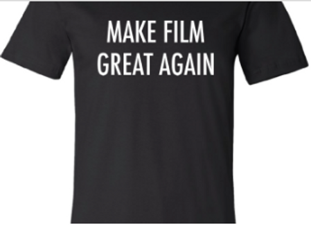 Make Film Great Again - Shirt